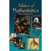 Makers of Mathematics (Dover Books on Mathematics) Stuart Hollingdale Paperback