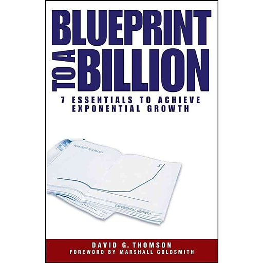Blueprint to a billion 7 essentials to achieve exponential growth httpsstaples 3ps7is malvernweather Image collections