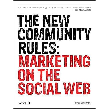 The New Community Rules: Marketing on the Social Web Tamar Weinberg Paperback