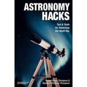 Astronomy Hacks Tips and Tools for Observing the Night Sky Paperback