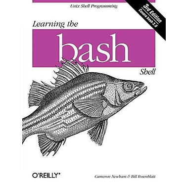 Learning the bash Shell: Unix Shell Programming (In a Nutshell (O'Reilly)) Cameron Newham Paperback
