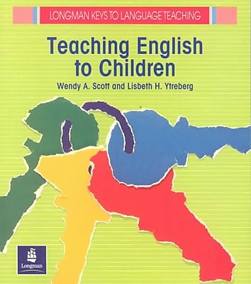 Teaching English to Children Wendy A. Scott, Lisbeth H. Ytreberg Paperback