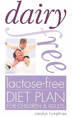 Dairy Free Lactose-Free Diet Plan for Children & Adults Carolyn Humphries Paperback