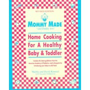 Mommy Made and Daddy Too! (Revised): Home Cooking for a Healthy Baby & Toddler Paperback