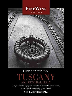 The Finest Wines of Tuscany and Central Italy Nicholas Belfrage Paperback