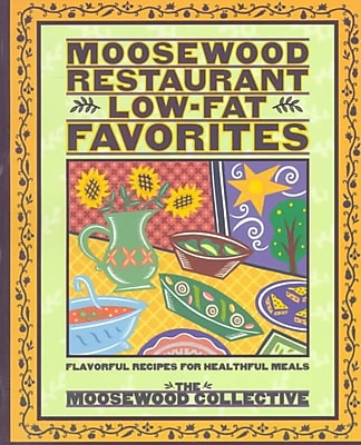 Moosewood Restaurant Low-Fat Favorites Moosewood Collective Paperback