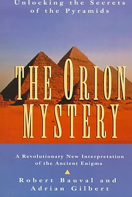 The Orion Mystery: Unlocking the Secrets of the Pyramids Robert Bauval , Adrian Gilbert Paperback