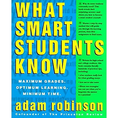What Smart Students Know Adam Robinson Paperback