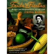Frida's Fiestas: Recipes and Reminiscences of Life with Frida Kahlo Hardcover