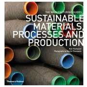 Sustainable Materials, Processes and Production  Rob Thompson Paperback