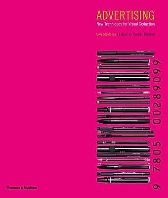 Advertising: New Techniques for Visual Seduction Uwe Stoklossa Paperback