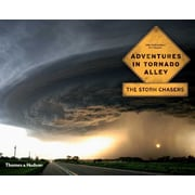 Adventures in Tornado Alley: The Storm Chasers Mike Hollingshead, Eric Nguyen Paperback