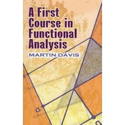 A First Course in Functional Analysis (Dover Books on Mathematics) Martin Davis Paperback
