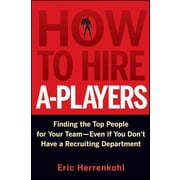 How to Hire A-Players Eric Herrenkohl Hardcover