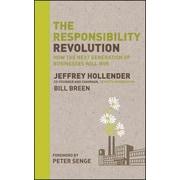 The Responsibility Revolution Jeffrey Hollender, Bill Breen Hardcover