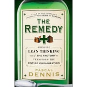 The Remedy Bringing Lean Thinking Out Of The Factory To Transform The Entire Organization Hardcover