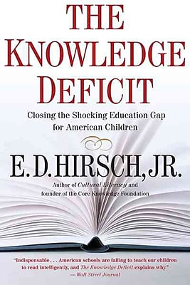 The Knowledge Deficit E. D. Hirsch Professor of English Paperback