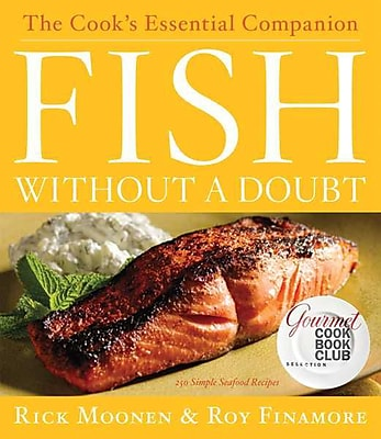 Fish Without a Doubt: The Cook's Essential Companion Rick Moonen, Roy Finamore Hardcover