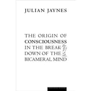 The Origin of Consciousness in the Breakdown of the Bicameral Mind Julian Jaynes Paperback