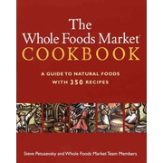 The Whole Foods Market Cookbook: A Guide to Natural Foods with 350 Recipes Paperback