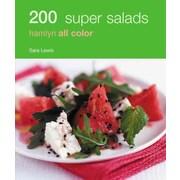 200 Super Salads: Hamlyn All Color (Hamlyn All Color 200) Alice Storey Paperback