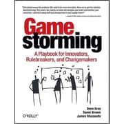 Gamestorming  A Playbook for Innovators, Rulebreakers, and Changemakers Paperback