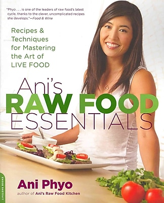 Ani's Raw Food Essentials Recipes and Techniques for Mastering the Art of Live Food Paperback