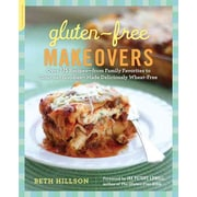 Gluten-Free Makeovers: Over 175 Recipes Beth Hillson Paperback