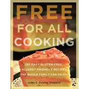 Free for All Cooking, Allergy-Friendly Recipes the Whole Family Can Enjoy Paperback