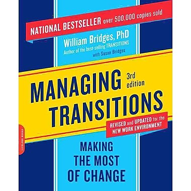 Managing Transitions: Making the Most of Change William Bridges Paperback, Used Book, (0738213804)