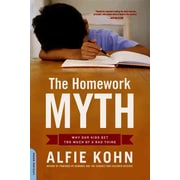 The Homework Myth: Why Our Kids Get Too Much of a Bad Thing Alfie Kohn  Paperback
