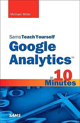 Sams Teach Yourself Google Analytics in 10 Minutes Michael Miller Paperback