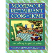 Moosewood Restaurant Cooks at Home: Fast and Easy Recipes for Any Day Paperback