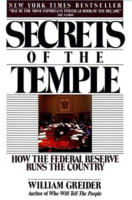 Secrets of the Temple: How the Federal Reserve Runs the Country William Greider Paperback
