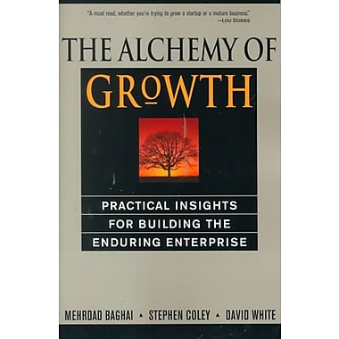 The Alchemy of Growth Practical Insights for Building the Enduring Enterprise Paperback