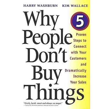 Why People Don't Buy Things Harry Washburn, Kim Wallace Paperback