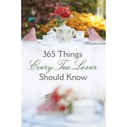 365 Things Every Tea Lover Should Know Harvest House Publishers Paperback