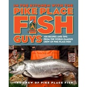 In the Kitchen with the Pike Place Fish Guys Hardcover