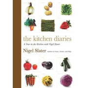 The Kitchen Diaries: A Year in the Kitchen with Nigel Slater Nigel Slater Hardcover