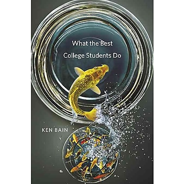What the Best College Students Do Ken Bain Hardcover