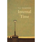 Internal Time: Chronotypes, Social Jet Lag, and Why You're So Tired Till Roenneberg Hardcover