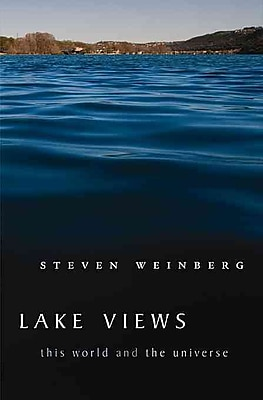 Lake Views: This World and the Universe Steven Weinberg Paperback