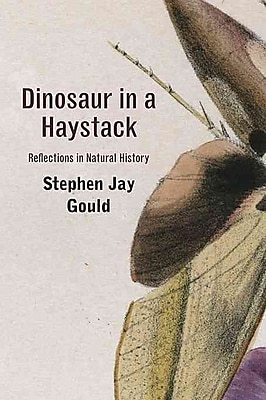Dinosaur in a Haystack: Reflections in Natural History Stephen Jay Gould Paperback