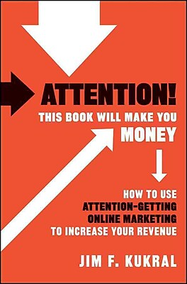 Attention! This Book Will Make You Money Jim F. Kukral Hardcover
