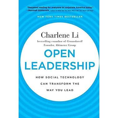 Open Leadership: How Social Technology Can Transform the Way You Lead Charlene Li Hardcover