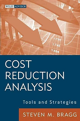 Cost Reduction Analysis: Tools and Strategies (Wiley Corporate F&A) Steven M. Bragg Hardcover