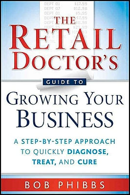 The Retail Doctor's Guide to Growing Your Business Bob Phibbs Paperback