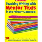 Teaching Writing With Mentor Texts in the Primary Classroom Nicole Groeneweg Paperback
