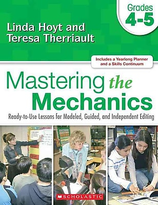 Mastering the Mechanics Linda Hoyt, Teresa Therriault Grades 4-5
