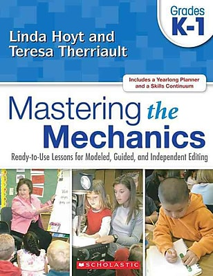 Mastering the Mechanics Linda Hoyt, Teresa Therriault Grades K-1